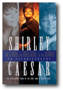 Shirley caesar wcp communcations speakers bureau the lady the melody the word the inspirational story of the first lady of gospel fandeluxe Ebook collections